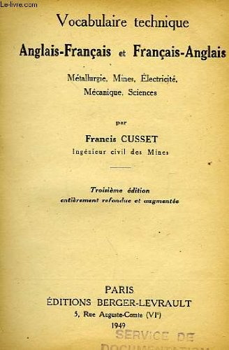 Vocabulaire technique anglais-francais, et francais-anglais, metallurgie, mines, electricite, mecanique, sciences par CUSSET FRANCIS.