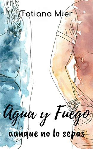 Agua y Fuego: aunque no lo sepas (Volumen nº 2)