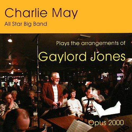 Boys Big Pony (Plays the Arrangements of Gaylord Jones by Charlie May & The Pony Boy All-Star Big Band)