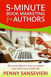 5-Minute Book Marketing for Authors: Easy and effective ways to market your book every single day! (English Edition)