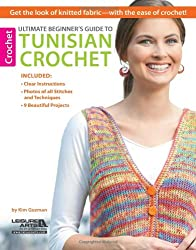 Ultimate Beginner's Guide to Tunisian Crochet: Get the Look of Knitted Fabric - with the Ease of Crochet!