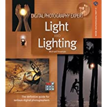Light and Lighting: The Definitive Guide for Serious Digital Photographers (Digital Photography Expert)