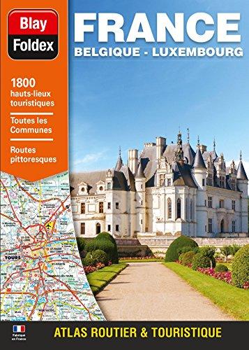 Atlas Routier France Belgique Luxembourg - Luxe par Blay-Foldex