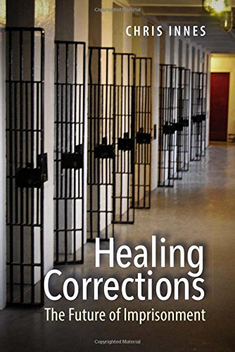 Healing Corrections: The Future of Imprisonment