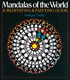 Mandalas of the World: A Meditating and Painting Guide
