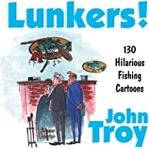 Lunkers!: Over 120 Hilarious Fishing Cartoons