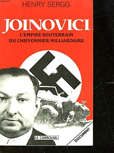 Joinovici [I.e. joanovici] : l'empire souterrain du chiffonnier milliardaire par Sergg H