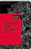 Schreiben dicht am Leben: Notieren und Skizzieren (Duden - Kreatives Schreiben) - Hanns-Josef Ortheil