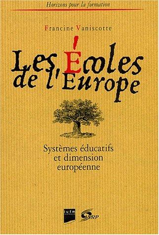 Les Ecoles de l'Europe: Systèmes éducatifs et dimension européenne