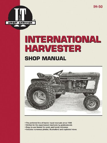 Farmall Cub Lo-boy (International Harvester Shop Manual Models Intl Cub 154 Lo-Boy, Intl Cub 184 Lo-Boy, Intl Cub 185 Lo-Boy, Farmall Cub, Intl Cub, Intl Cub Lby Ih-50)