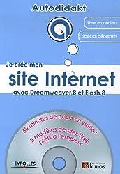 Je crée mon site Internet : Avec Dreamweaver 8 et Flash 8 (1Cédérom)