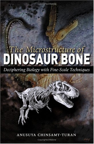 The Microstructure of Dinosaur Bone - Deciphering Biology with Fine-Scale Techniques
