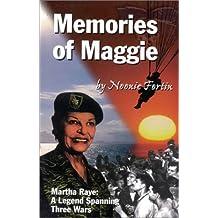 Memories of Maggie: Martha Raye : A Legend Spanning Three Wars