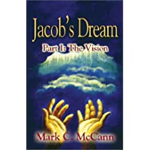 Jacob's Dream - Part One: The Vision