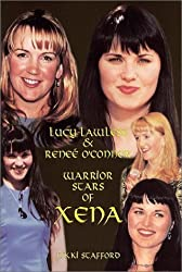Lucy Lawless and Renee O'Connor: Warriors Stars of Xena's