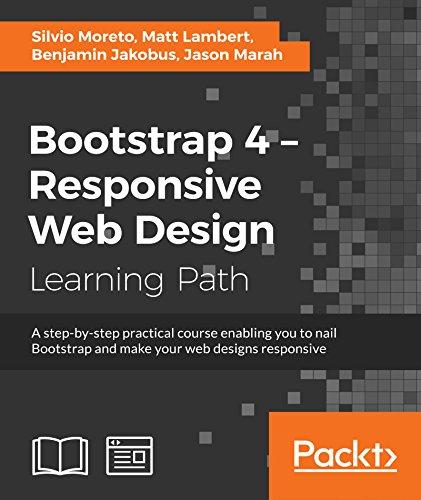 Bootstrap 4 - Responsive Web Design by [Moreto, Silvio, Lambert, Matt, Jakobus, Benjamin, Marah, Jason]
