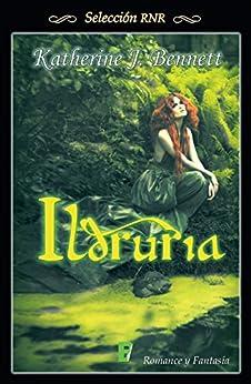 Ildruria (Bdb) (EPUBS) de [Bennett, Catherine J.]