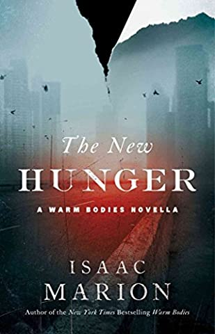 [(The New Hunger : A Warm Bodies Novella)] [By (author) Isaac Marion] published on (October, 2015)