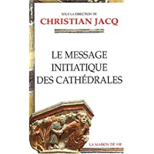 Le message initiatique des cathédrales