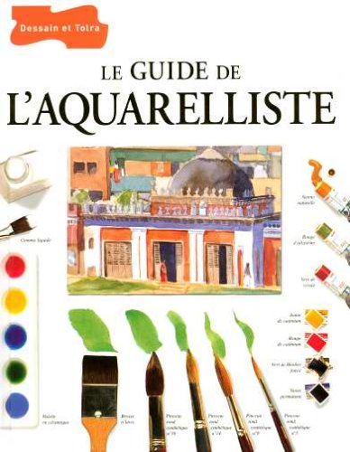 Le guide de l'aquarelliste