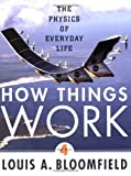 How Things Work: The Physics of Everyday Life by Louis A. Bloomfield (2009-01-29)