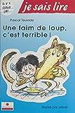 Une faim de loup, c'est terrible ! (Parution 15 Mai 95) (French Edition)