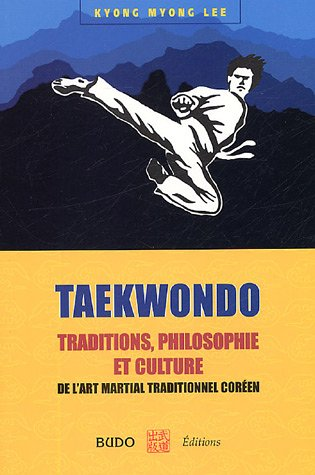 Taekwondo : Traditions, philosophie et culture par Kyong-Myong Lee