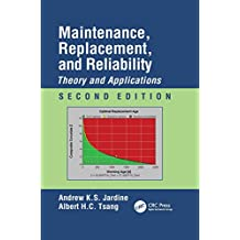 Maintenance, Replacement, and Reliability: Theory and Applications, Second Edition (Mechanical Engineering)