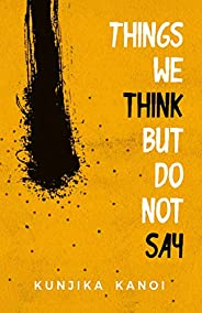 Things We Think But Do Not Say
