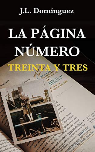 La página número treinta y tres: Solo ellos conocían la verdad de [Domínguez, J.L.]
