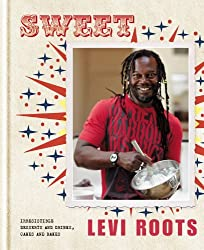 Sweet: Irresistible Desserts and Drinks, Cakes and Bakes by Levi Roots (4-Jul-2012) Hardcover