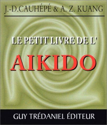Le Petit Livre de l'aïkido par Cauhepe