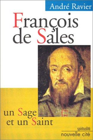 François de Sales : Un sage et un saint
