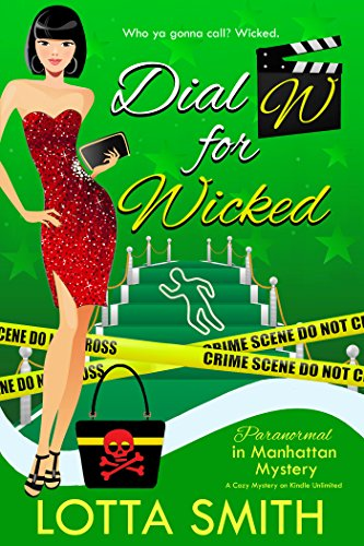 Dial W for Wicked (Paranormal in Manhattan Mystery: A Cozy Mystery on Kindle Unlimited Book 12) (English Edition)
