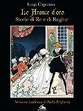 Le arance d'oro: storie di Re e di Regine (nuovi E classici)
