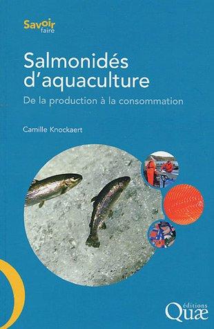 Salmonidés d'aquaculture: De la production à la consommation.