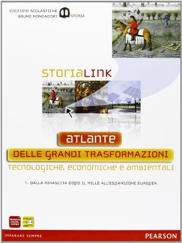 StoriaLink. Con atlante. Per le Scuole superiori. Con espansione online: 1