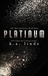 Platinum (All That Glitters) (Volume 4) by K.A. Linde (2016-02-16)
