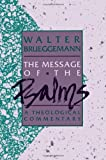 Message of the Psalms (Augsberg Old Testament Studies): A Theological Commentary (Augsburg Old Testament Studies)