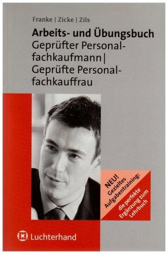 Arbeits- und Übungsbuch für die Ausbildung zum Geprüften Personalfachkaufmann /Geprüfte Personalfachkauffrau by Dietmar Franke (2007-12-05)