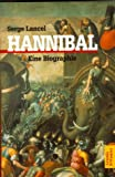 Hannibal - Eine Biographie - Serge Lancel