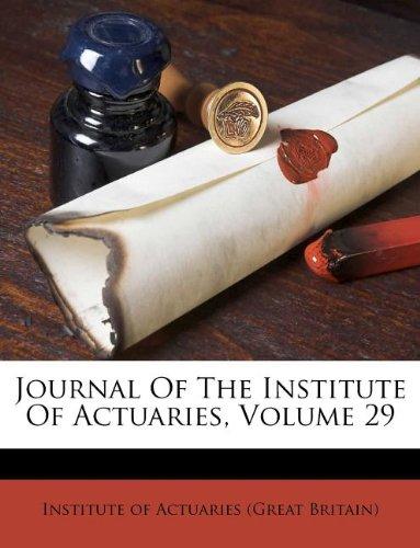 Journal Of The Institute Of Actuaries, Volume 29