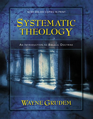 Systematic Theology: An Introduction to Biblical Doctrine (Theological Word Book)