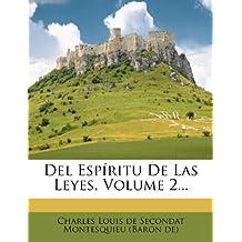 Del Espíritu De Las Leyes, Volume 2...