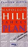 Napoleon Hill Jahresplan. Positive Action. 365 Schritte zum Lebenserfolg