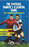 #6: The Football Fanatic's Essential Guide: 2018 World Cup Special
