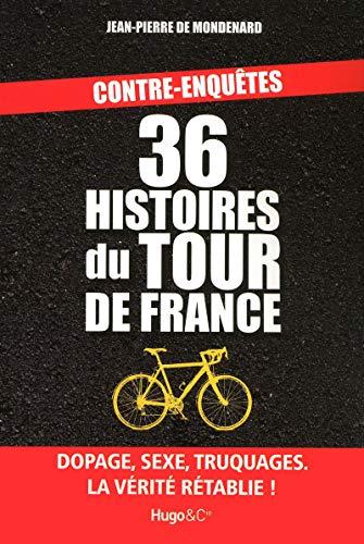 36 histoires du Tour de France par Jean-Pierre de Mondenard