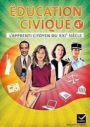 L'apprenti citoyen du XXIe siècle Éducation civique 4e éd 2011 - Cahier de l'élève