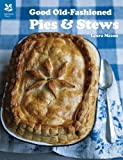 Good Old-Fashioned Pies and Stews