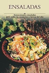 Ensaladas : Sensacionales Ensaladas Para Todas Las Ocasiones Y Epocas Del Ano / Salads : Sensational Salads For Every Occasion: Sensational Salads for all Occasions and time of year